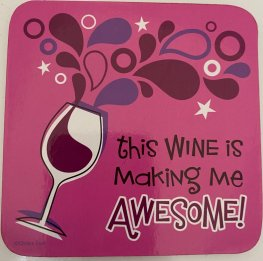 Coaster - This Wine is Making Me Awesome